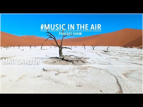 Music in the Air VH E533-66 - Guest Mix Matt Sawyer