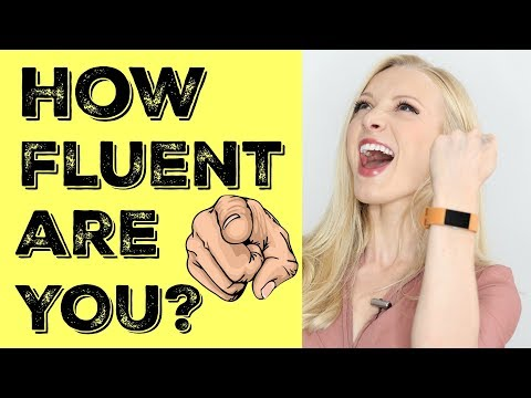 FLUENCY TEST - how fluent are you, really?