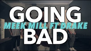"""Going Bad"" Meek Mill ft Drake (Choreography by Jerome Esplana)"