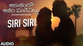 Siri Siri Full Audio Song || Akasamlo Asala Harivillu || Siraj Moghal,Naresh,Sravam || Telugu Movie