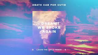Download Death Cab for Cutie - I Dreamt We Spoke Again (Louis The Child Remix) Mp3 and Videos