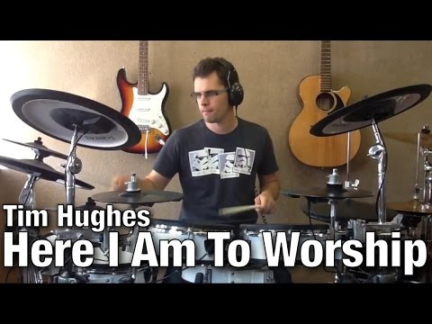 Here I Am To Worship | Drum Cover | Tim Hughes (Light of the World)
