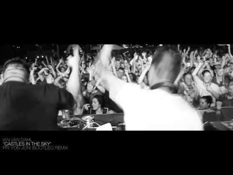Ian van Dahl - Castles in the Sky (Pri yon Joni Bootleg Remix) Music Video