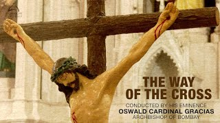 The Way of the Cross | Conducted by His Eminence, Oswald Cardinal Gracias | Archdiocese of Bombay