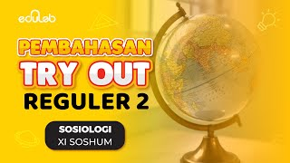 Pembahasan Try Out Reguler 2 : Sosiologi (XI IPS)