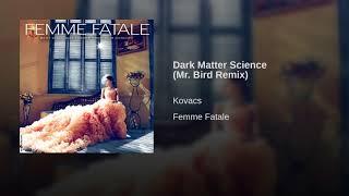 Dark Matter Science (Mr. Bird Remix)