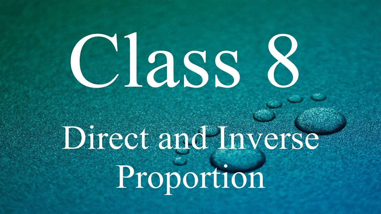 Direct and Inverse Proportions : CBSE Class 8 Mathematics Video ...