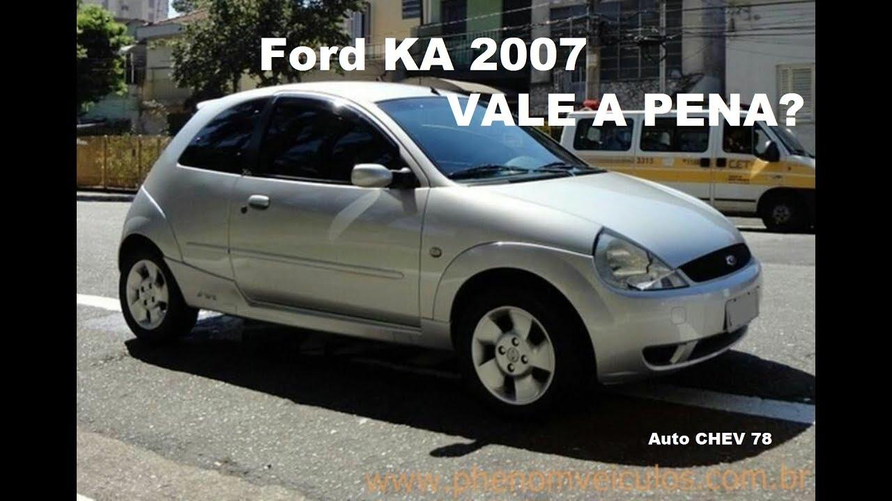 Vale A Pena Comprar Um Ford Ka 2007 Youtube