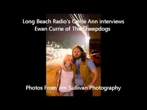 Long Beach Radio's Carrie Ann Interviews Ewan Currie of The Sheepdogs