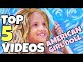 Chloe's 5 Most Popular American Girl Doll Videos