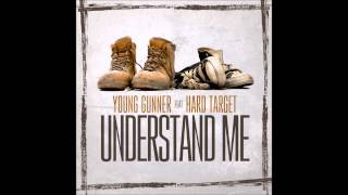 Young Gunner featuring Hard Target - Understand Me (Explicit)