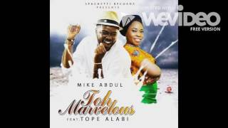 Toh Marvelous (feat. Tope Alabi)