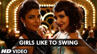 'Girls Like To Swing' VIDEO Song | Dil Dhadakne Do