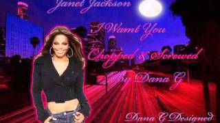 "Janet Jackson ""I Want You"" chopped & screwed by dana gathers"