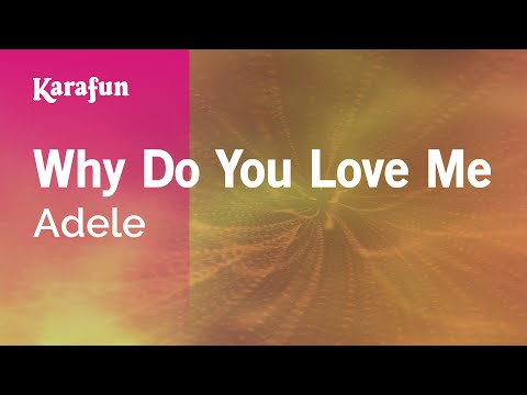 Karaoke Why Do You Love Me - Adele *