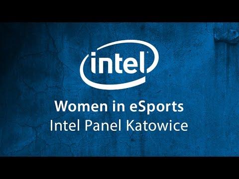 Women in eSports - Intel Panel Katowice