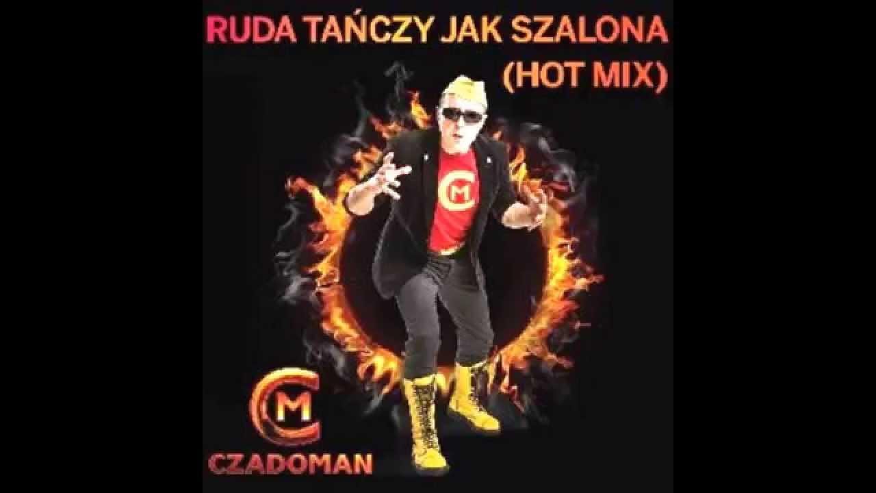 Czadoman: Ruda Tańczy Jak Szalona (Hot Mix)