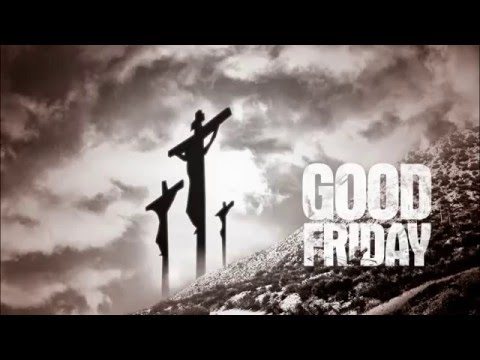 Happy Good Friday 2017 Imagesquotesvideossongsgreetings Youtube