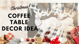 CHRISTMAS COFFEE TABLE DECOR IDEA || COFFEE TABLE STYLING 2018