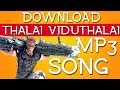 Vivegam (2017) Download Thalai viduthalai 320kbs mp3 Tamil Song