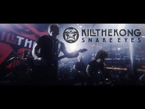 Kill The Kong -  Snake Eyes (OFFICIAL VIDEO)