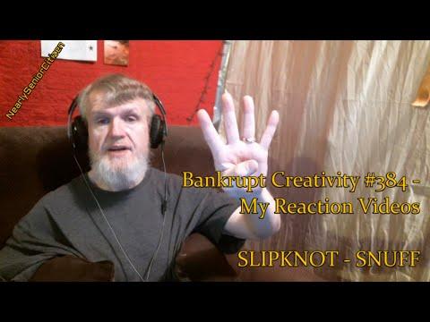 SLIPKNOT - SNUFF : Bankrupt Creativity #384 - My Reaction Videos