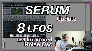 Serum Update | 8 LFOs and Improved Noise Osc
