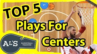 Top 5 Basketball Plays For Centers and Big Men
