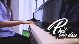 PHÚT BAN ĐẦU // VŨ. || PIANO COVER  #AnCoong