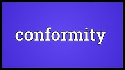 Conformity Meaning