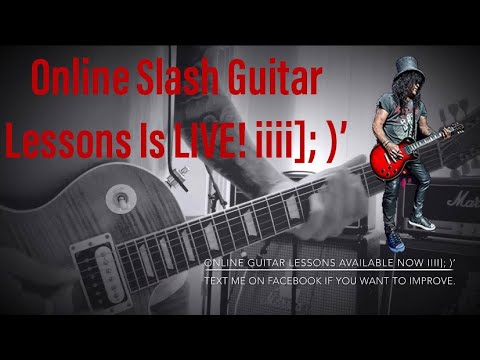 Online Slash Guitar Lessons Available NOW! iiii]; )'