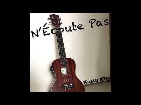 Kaath Kilo - N'Écoute Pas