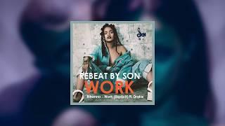 Rihanna - work feat. drake (audio) (rebeat by son)