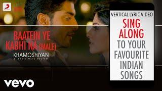 Baatein Ye Kabhi Na - Male Version - Khamoshiyan|Official Bollywood Lyrics|Arijit Singh