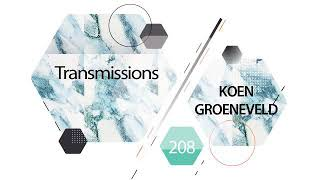 Transmissions 208 with Koen Groeneveld