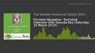 Kirinene Ngueelne : Exclusive interview with Daouda Baz (16 March 2019)