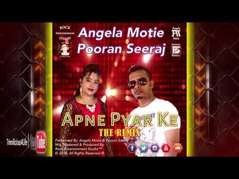 Angela Motie & Pooran Seeraj - Apne Pyar Ke (Remix) 2k18