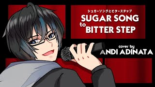 UNISON SQUARE GARDEN - Sugar Song to Bitter Step | Andi Adinata Cover