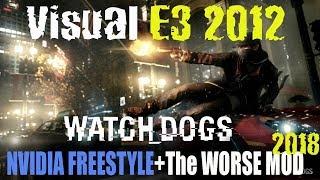 Watch Dogs com Visual E3 2012 | Nvidia FreeStyle + The Worse Mod!