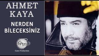 Nereden Bileceksiniz (Ahmet Kaya)