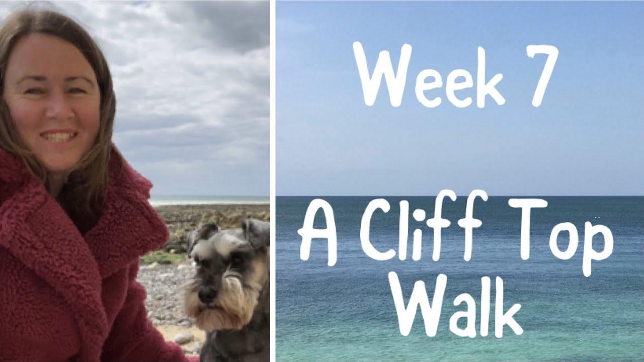 Week 7 A Cliff Top Walk