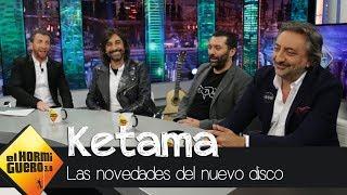 el nuevo disco de ketama trae canciones con jorge drexler y pablo alboran   el hormiguero 3 0