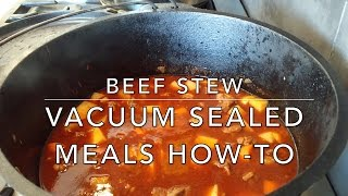 Cooking beef stew in a cast iron camp oven and how-to guide for vacuum sealing food