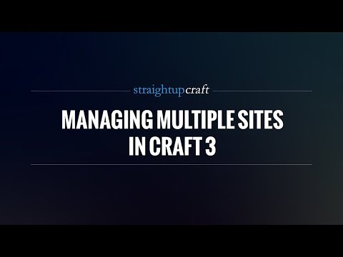 Managing Multiple Sites in Craft 3 – Sites and Localization
