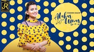 Alahar Umar : Chann Kaur (Official Video) Lally Bains | JM | Latest Punjabi Songs | Jeet Records