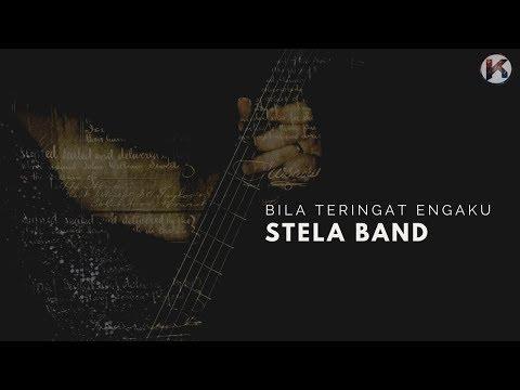 Bila Teringat Engkau - Stela Band  ( Lirik Lagu ) HD