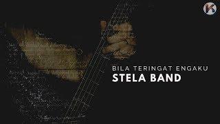 Bila Teringat Engkau - Stela Band  ( Lirik Lagu ) HD MP3