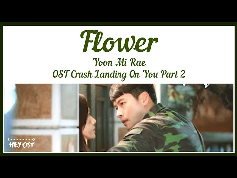 Yoon Mi Rae (윤미래) - Flower OST Crash Landing On You Part 2 | Lyrics