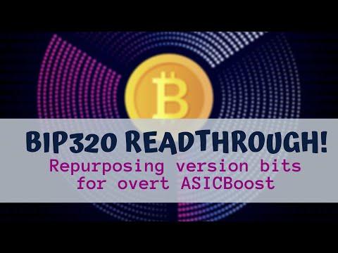 BIP320 Readthrough! Repurposing Version Bits For Overt ASICBoost