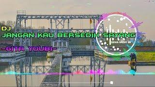 Download DJ JANGAN KAU BERSEDIH SAYANG - GITA YOUBI COVER REMIX TIK TOK TERBARU 2020 FULL BASS